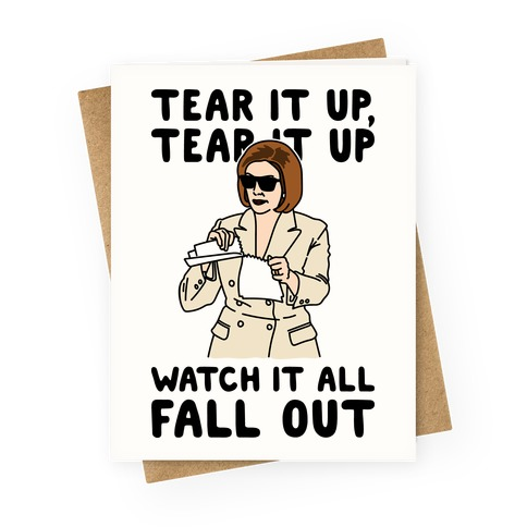 Tear It Up Tear It Up Nancy Pelosi Parody Greeting Card