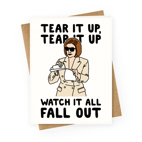 Tear It Up Tear It Up Nancy Pelosi Parody Greeting Card