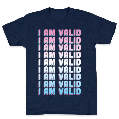 I Am Valid - Trans T-Shirt