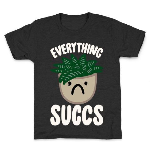Everything Succs White Print Kids T-Shirt