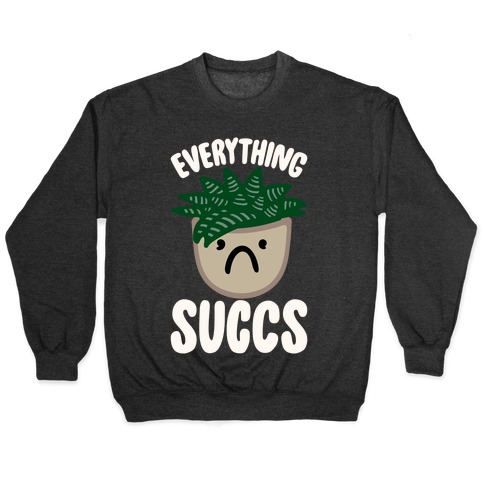 Everything Succs White Print Pullover