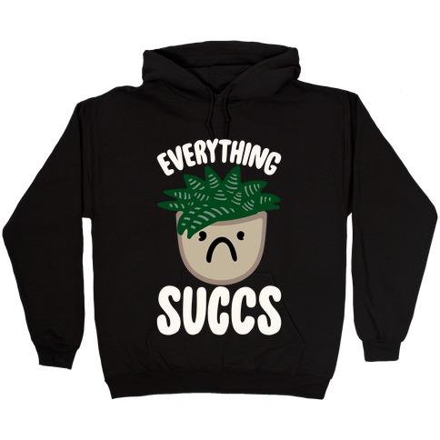 Everything Succs White Print Hooded Sweatshirt