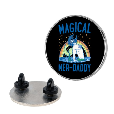 Magical Mer-Daddy Pin