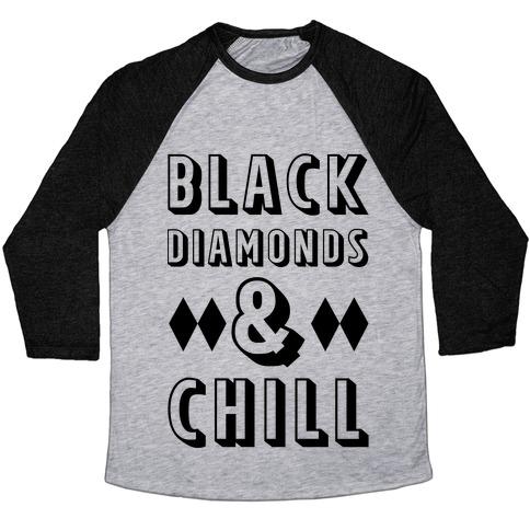 Black Diamonds and Chill Baseball Tee