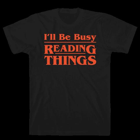 I'll Be Busy Reading Things Parody White Print Mens T-Shirt