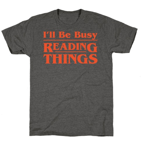I'll Be Busy Reading Things Parody White Print T-Shirt