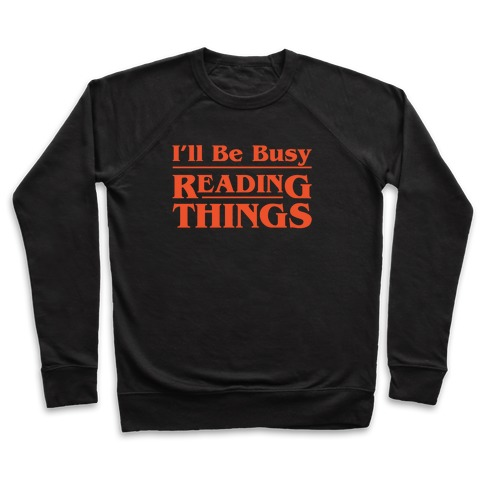 I'll Be Busy Reading Things Parody White Print Pullover