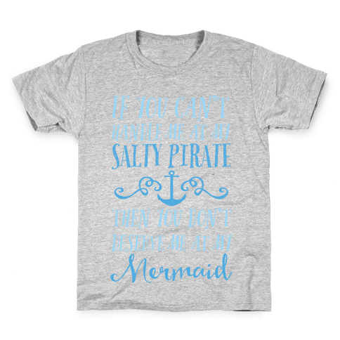 If You Can't Handle Me at my Salty Pirate Kids T-Shirt