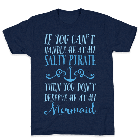 If You Can't Handle Me at my Salty Pirate Mens T-Shirt
