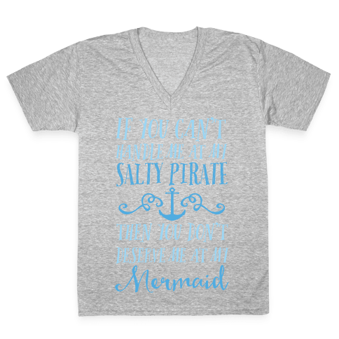 If You Can't Handle Me at my Salty Pirate V-Neck Tee Shirt