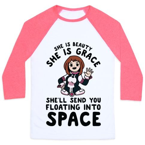 She is Beauty She is Grace, She'll Send You Floating into Space Uraraka Baseball Tee