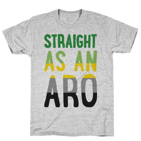 Straight As An Aro T-Shirt
