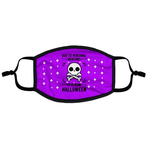Due To Personal Reasons It Is Now Halloween Skull (Black Text) Flat Face Mask