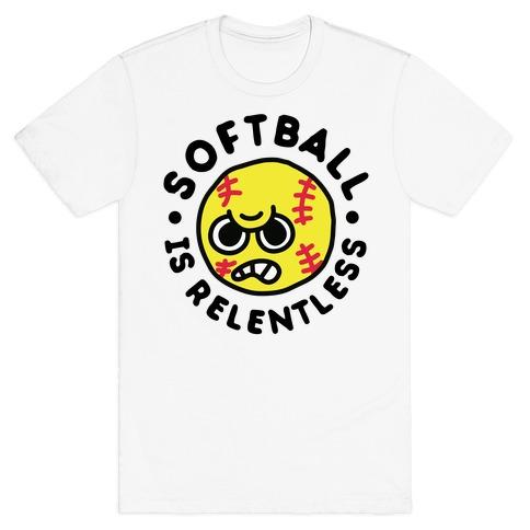 Softball Is Relentless Mens/Unisex T-Shirt