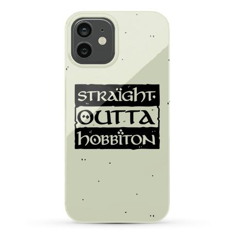 Straight Outta Hobbiton Phone Case