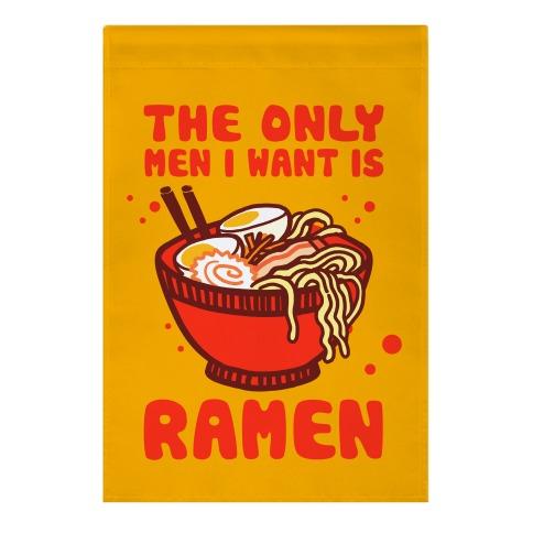 The Only Men I Want Is Ramen Garden Flag