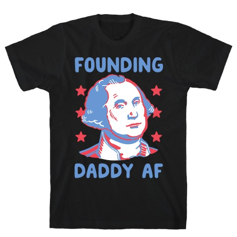 Founding Daddy AF Mens T-Shirt