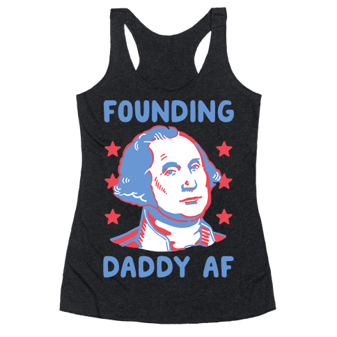 Founding Daddy AF Racerback Tank Top