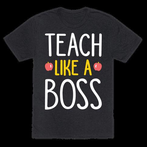 Teach Like A Boss (White)