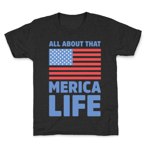 All About That Merica Life Kids T-Shirt