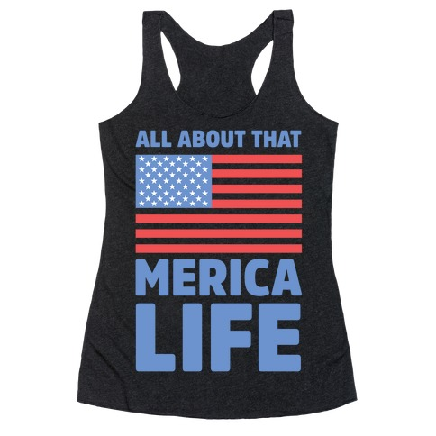 All About That Merica Life Racerback Tank Top