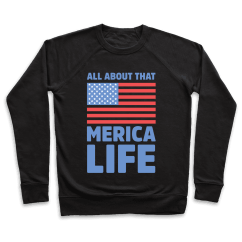 All About That Merica Life Pullover