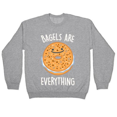 Bagels Are Everything White Print Pullover