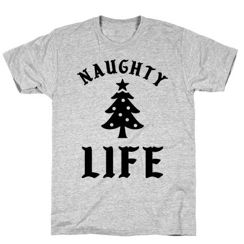 Naughty Life T-Shirt