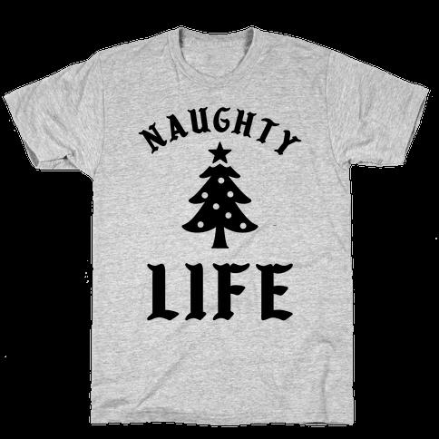 Naughty Life Mens/Unisex T-Shirt