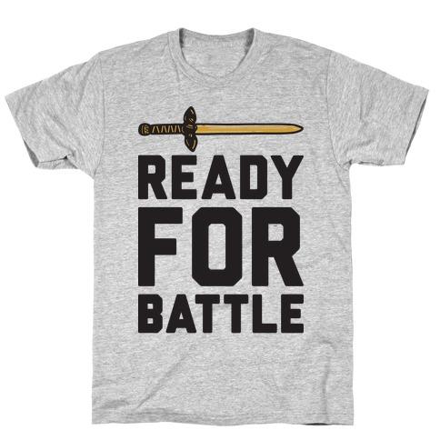 Ready For Battle T-Shirt
