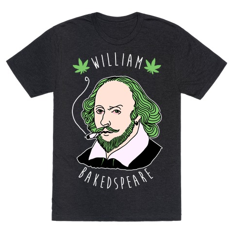 William Bakedspeare T-Shirt