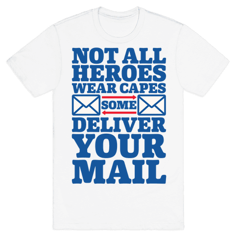 Not All Wear Capes Some Delivers Your Mail Mens/Unisex T-Shirt