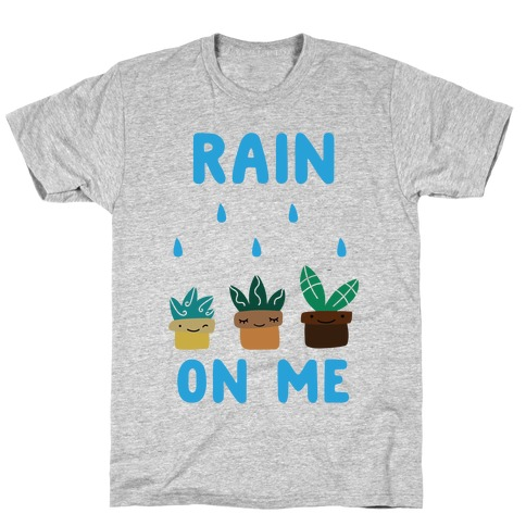 Rain on Me T-Shirt