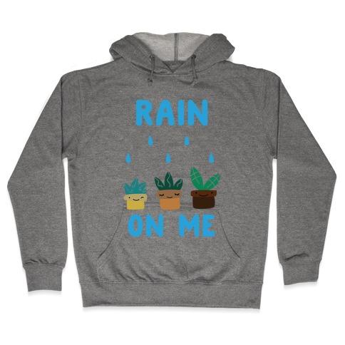 Rain on Me Hooded Sweatshirt