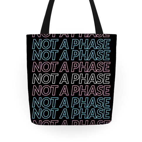 Not A Phase - Trans Pride Tote