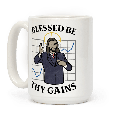 Blessed Be Thy Gains Coffee Mug