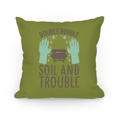 Double Double Soil And Trouble Parody Pillow