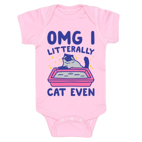 Omg I Litterally Cat Even Baby One-Piece