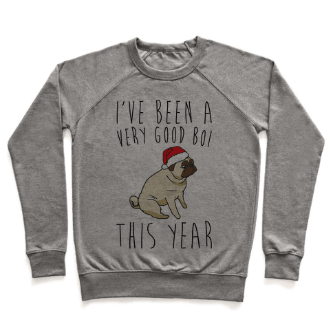 I've Been A Very Good Boi This Year  Pullover
