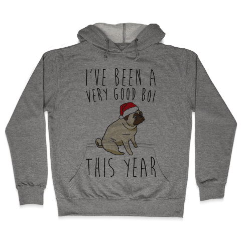 I've Been A Very Good Boi This Year  Hooded Sweatshirt