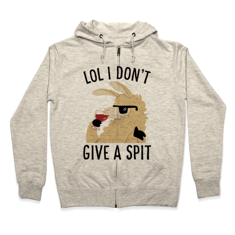Lol I Don't Give A Spit Zip Hoodie