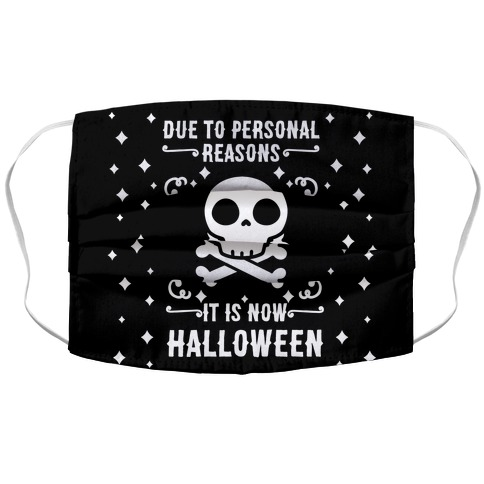 Due To Personal Reasons It Is Now Halloween Skull (White Text) Accordion Face Mask