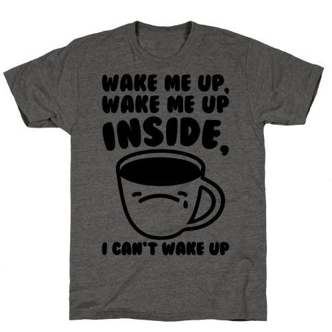 Wake Me Up Inside Coffee T-Shirt