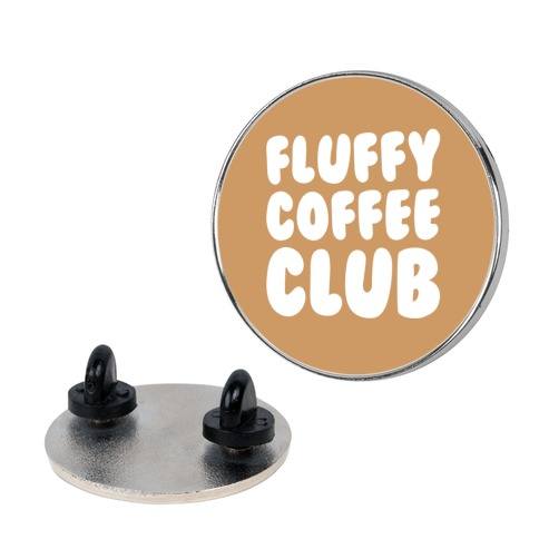 Fluffy Coffee Club Pin