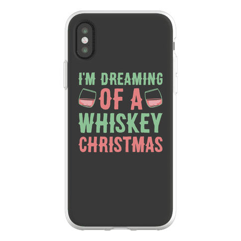 I'm Dreaming Of A Whiskey Christmas Phone Flexi-Case