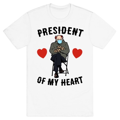 Mitten Bernie: President Of My Heart T-Shirt