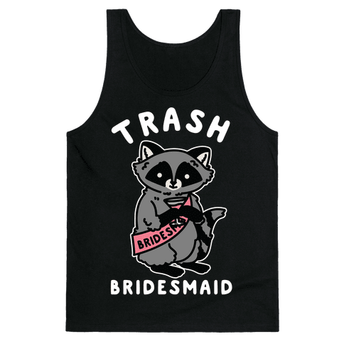 Trash Bridesmaid Raccoon Bachelorette Party Tank Top