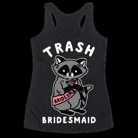 Trash Bridesmaid Raccoon Bachelorette Party Racerback Tank Top