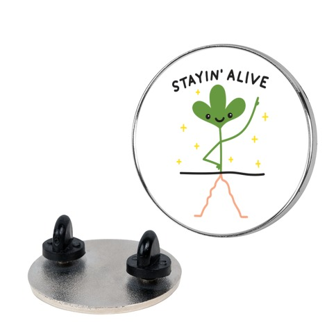 Stayin' Alive Plant Pin