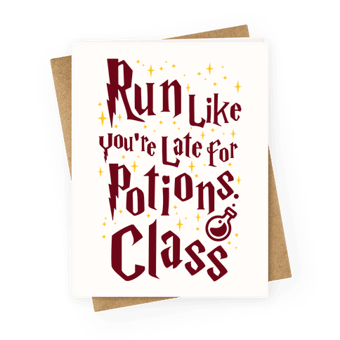 Run Like You're Late For Potions Class Greeting Card